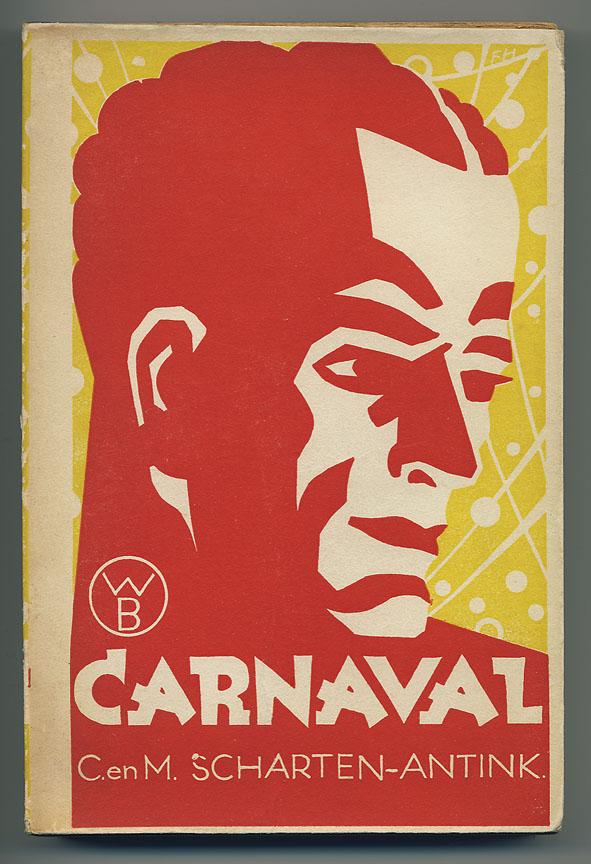 Carnaval - C. en M. Scharten-Antink, omslagontwerp: F. Hazeveld (ca. 1935)