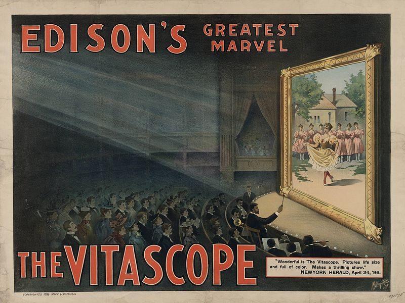 Affiche uit 1896 voor de 'Vitascope' de eerste soort bioscoop van Edison