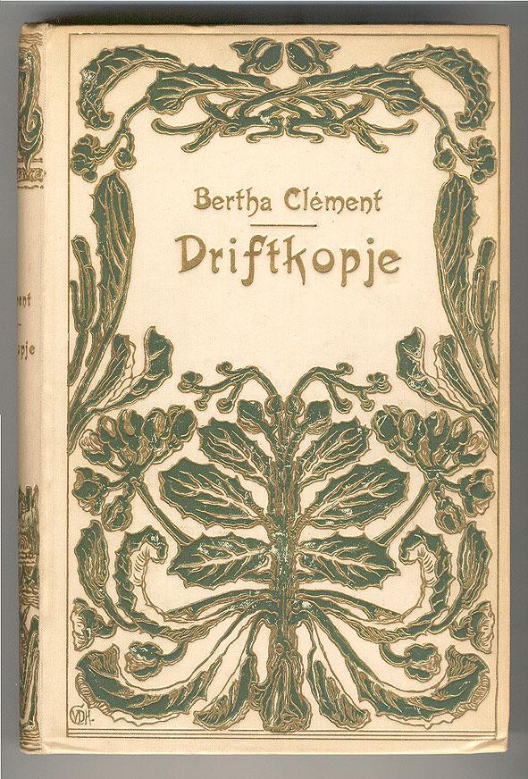 art nouveau boekband Driftkopje Bertha Clément bandontwerp Cornelia van der Hart